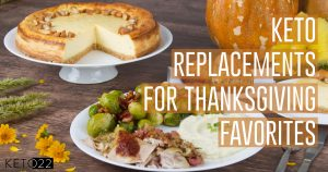 Keto Replacements for Thanksgiving