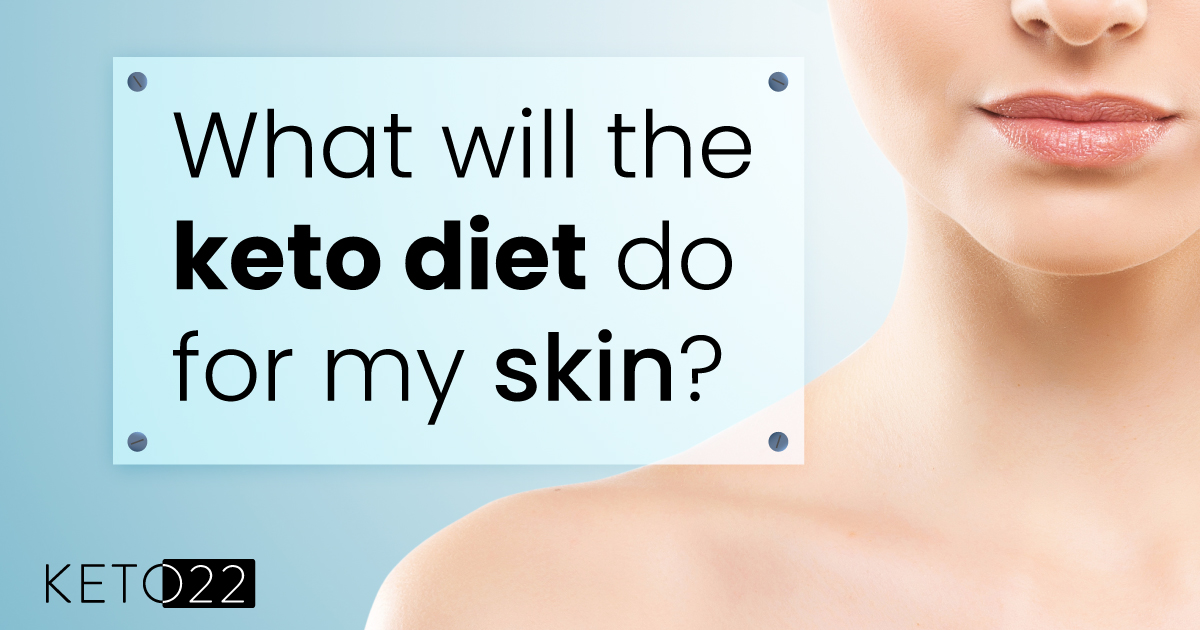 What will the keto diet do for my skin?